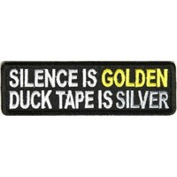 "Embroidered Iron On Patch - Silence is Golden, Duct Tape is Silver 4"" x 1.5"" Patch"