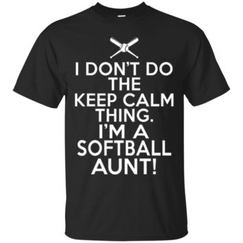 I Don't Do The Keep Calm Thing - Funny Softball Aunt T-Shirt Hoodie