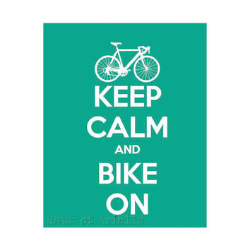Bicycle Art Print, Keep Calm and Bike On, Sports Decor, 8x10 Home Decor Sign
