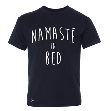 Zexpa Apparel™ Namaste in Bed Namastay Cool Happy Font  Youth T-shirt Yoga Tee