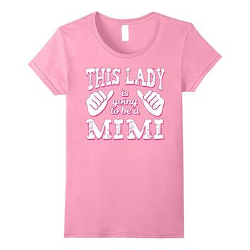Women's This Lady Is Going To Be A Mimi Shirt