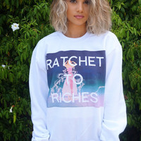 """Ratchet to Riches"" Sweatshirt"