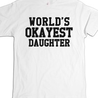 World's Okayest Daughter T-shirt (id6030215)-Unisex White T-Shirt