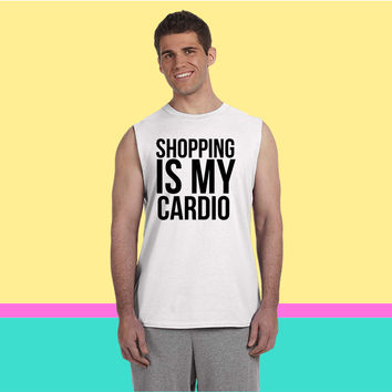 Shopping is my cardio Sleeveless T-shirt