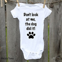 Dog did it Onesuits®, Funny, Humorous Onesuit, Don't look at me the dog did it