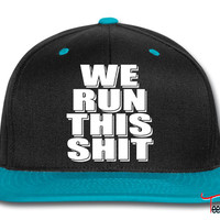 We Run This Shit Snapback