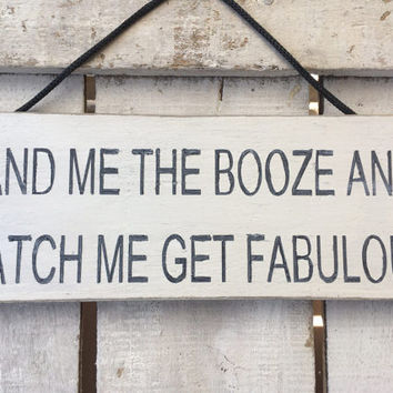 Funny Gift. Gift For Her. Kitchen Sign. Bar Decor. Housewarming Gift. Watch Me Get Fabulous.