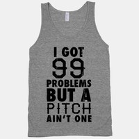 99 Problems But A Pitch Ain't One (Tank)