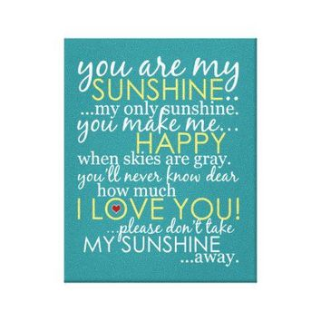 You Are My Sunshine - Teal - Wrapped Canvas Canvas Print from Zazzle.com
