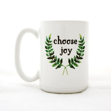 Water Color Design Coffee Mug. Choose Joy. Large 15 oz size. Milk and Honey typographic mugs. Made in USA.