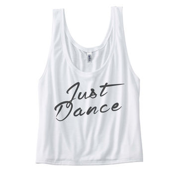 Just Dance - Womens Flowy Boxy Tank Top - dance shirt, workout shirt, fitness shirt, yoga shirt