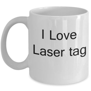 Funny Laser Tag Players Gifts - I Love Laser Tag - Valentines White coffee mugs 11 oz