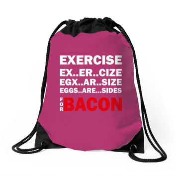 Exercise Or Bacon Drawstring Bags