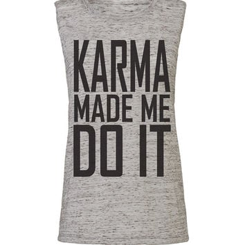 karma made me do it, workout tank, workout top, workout womens, workout shirts, workout clothes, gym tank, gym shirts, crossfit, activewear