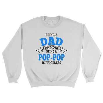 Being a dad is an honor being a pop-pop is priceless grandpa grandfather to be gifts for him pregnancy announcement Father's day Crewneck Sweatshirt