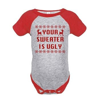 Custom Party Shop Baby's Your Sweater Is Ugly Christmas Onepiece Red