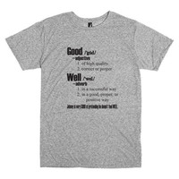 Funny T Shirt for Grammar Fanatics.  Definitions of Good and Well.  Good vs. Well.