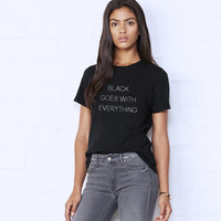 BLACK GOES WITH EVERYTHING TEE