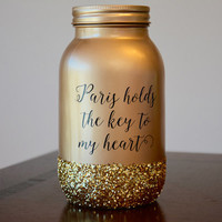 Paris is the key to my Heart Gold Glitter Mason Jar, Gold Glitter Mason Jar, Gold Decor, Mason Jar Decor, Glitter Mason Jar, Quart Sized Jar
