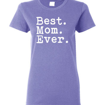 Best Mom Ever Shirt - Mothers Day Gift