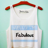 Hello, I'm Fabulous Crop Tank Top