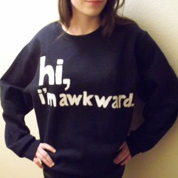 MLK SALE - 20% Off This Week Only - Hi, I'm Awkward navy pullover sweater in sizes Medium - XXL Unisex