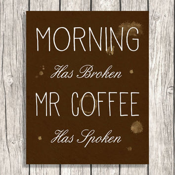 Coffee Wall Art - Morning Kitchen Art - Quote, Quotes Typography, Letterpress - Instant Download DIY Home Printable File - Brown Decoration