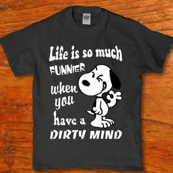 Life is so much funnier when you have a dirty mind funny Men's t-shirt