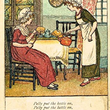Greenaway's Mother Goose - POLLY PUT THE KETTLE ON - Chromolithograph - 1898