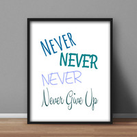 "Inspirational Instant Printable, Blue wall art, Home Office Decor ""Never, Never, Never, Never Give Up"" Downloadable laurel design 8x10"