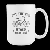 Mug Cycling Cycling Gifts - Between your legs mug - Cycling Mug Cycling Coffee Cup (15oz)