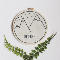 Be Free mountain range embroidery hoop art, 6-inch hoop, wall hanging