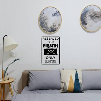 Reserved for Pirates Only Sign Die Cut Vinyl Wall Decal - Removable (Indoor)