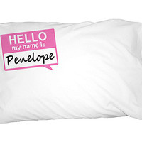Penelope Hello My Name Is Pillowcase