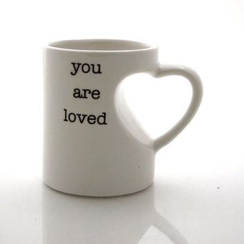 You are Loved mug in white with heart shaped handle, easter gift