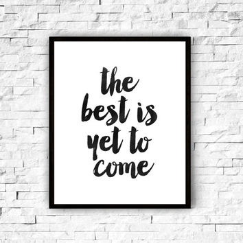 "Printable Quote Print ""The best is yet to come"" Downloadable Art Print Wall Art Motivational Print,watercolor,instant download,home decor"