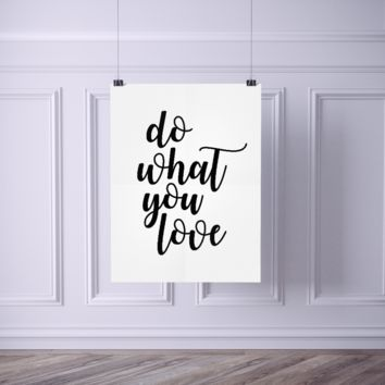 Do What You Love Poster | Wall Decor | Home Print Modern Black White Brush Script