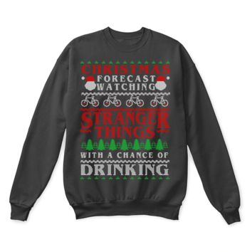 PEAP8HB Christmas Forecast Watching Stranger Things And Drinking Ugly Sweater