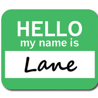 Lane Hello My Name Is Mouse Pad