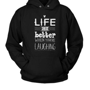 ICIK7H3 Life Is Better When U Laughing Quotes Hoodie Two Sided