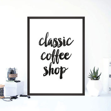 "PRINTABLE art""classic coffee shop""inspirational poster,home decor,wall decor,black white,coffee poster,shop poster,instant,kitchen decor"