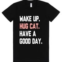 Wake Up, Hug Cat, Have a Good Day (Junior)-Female Black T-Shirt