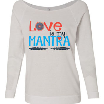 Love is my mantra lightweight long sleeved top
