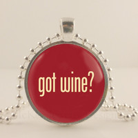 """Got wine? Red wine glass,  1"""" glass and metal Pendant necklace Jewelry."""