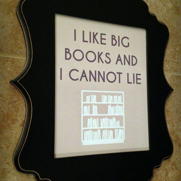 I Like Big Books And I Cannot Lie / Funny Wall Decor / Home Office / Gallery Wall Art Print