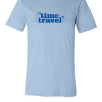 Time Travel - Unisex T-shirt