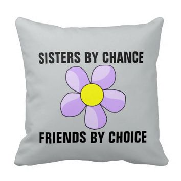 Sister pillows, Friends by choice