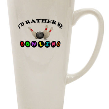 I'd Rather Be Bowling 16 Ounce Conical Latte Coffee Mug