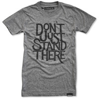 DON'T JUST STAND THERE (GRAY)