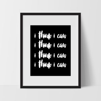 Motivational Wall Art, I Think I Can, Dorm Room Art, For The Home, Nursery Art, Minimalist